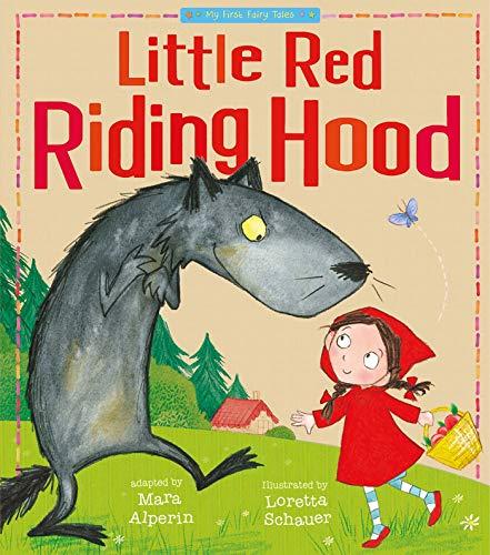 Little Red Riding Hood (My First Fairy Tales): Loretta Schauer