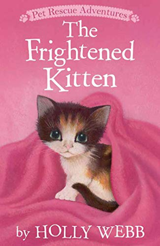 The Frightened Kitten (Pet Rescue Adventures): Webb, Holly
