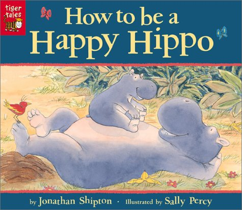 9781589253575: How to Be a Happy Hippo