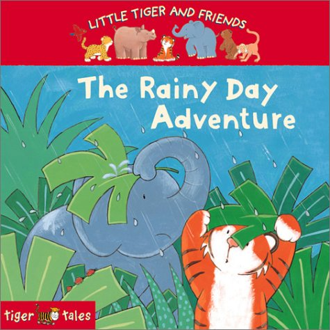 9781589253629: The Rainy Day Adventure (Little Tiger and Friends)