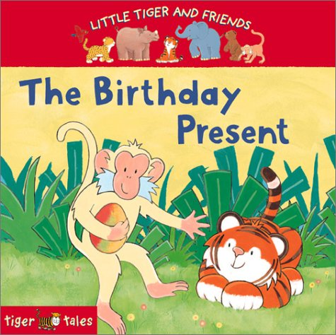 The Birthday Present (Little Tiger and Friends)