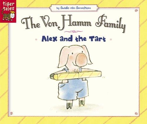 9781589253933: Alex and the Tart (Von Hamm Family)