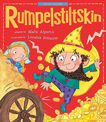 Rumpelstiltskin (My First Fairy Tales): Mara Alperin