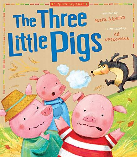 Three Little Pigs (My First Fairy Tales): Mara Alperin