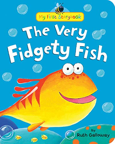 The Very Fidgety Fish (My First Storybook): Galloway, Ruth