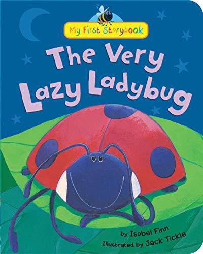 9781589255104: The Very Lazy Ladybug (My First Storybook)