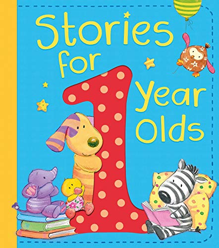 Stories for 1 Year Olds: Leslie, Amanda; Cook, Katie; Johnson, Jane