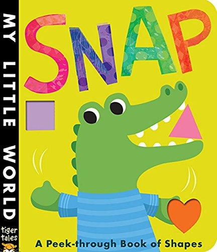 9781589255661: Snap: A Peek-Through Book of Shapes (My Little World)