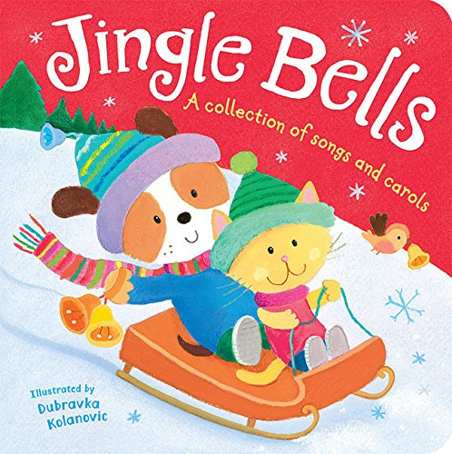 Jingle Bells: A Collection of Songs and Carols