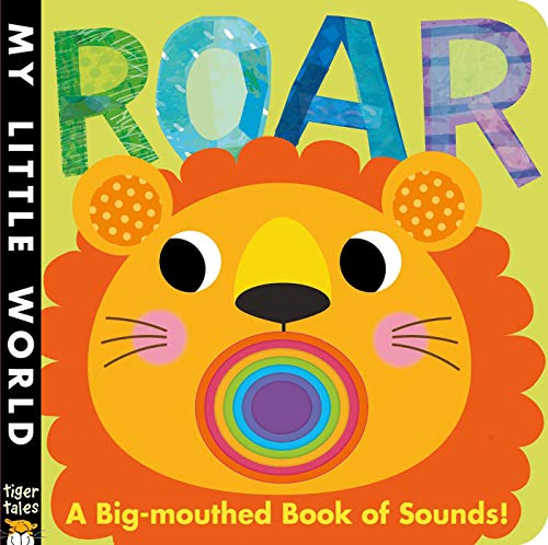 9781589255937: Roar: A Big-Mouthed Book of Sounds! (My Little World)