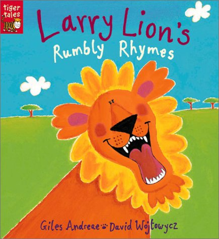 Larry Lion's Rumbly Rhymes (Tiger Tales): Andreae, Giles, Wojtowycz, David