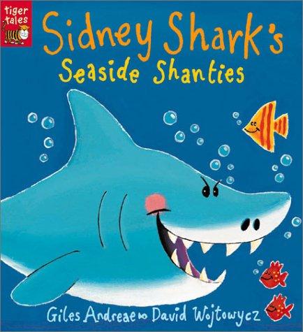 Sidney Shark's Seaside Shanties: Giles Andreae, David
