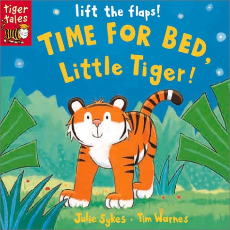 9781589256545: Time for Bed, Little Tiger: Lift the Flap