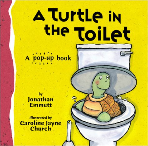 9781589256880: A Turtle in the Toilet: A Pop-Up Book