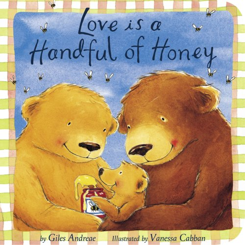 Love Is a Handful of Honey (Padded: Giles Andreae