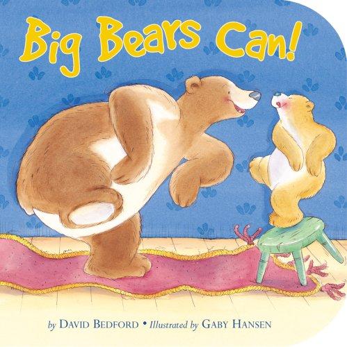 Big Bears Can! (Storytime Board Books): David Bedford