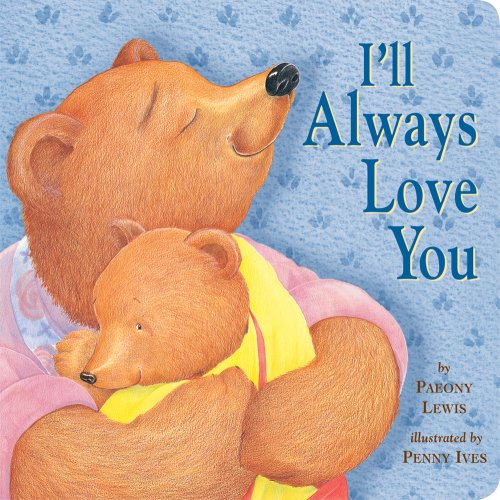 9781589258334: I'll Always Love You (Tiger Tales)