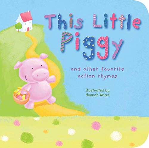 9781589258495: This Little Piggy: And Other Favorite Action Rhymes
