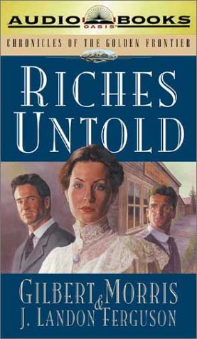 9781589260092: Riches Untold (Chronicles of the Golden Frontier #1)