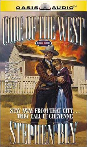 Stay Away from That City, They Call It Cheyenne (Code of the West, Book 4) (1589260147) by Stephen Bly
