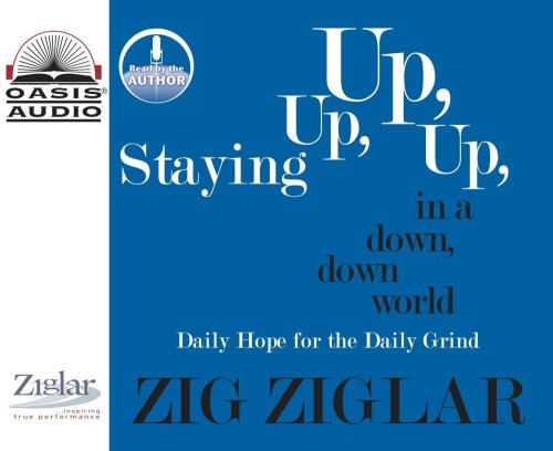 9781589266179: Staying Up, Up, Up in a Down, Down World: Daily Hope for the Daily Grind