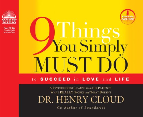 9 Things You Simply Must Do: To Succeed in Love and Life: Cloud, Henry