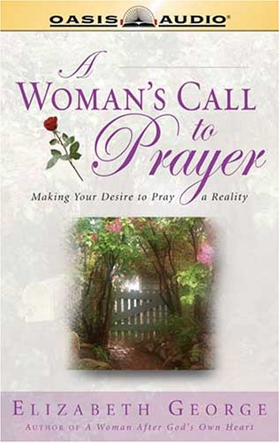 9781589268159: A Woman's Call to Prayer: Making Your Desire To Pray A Reality