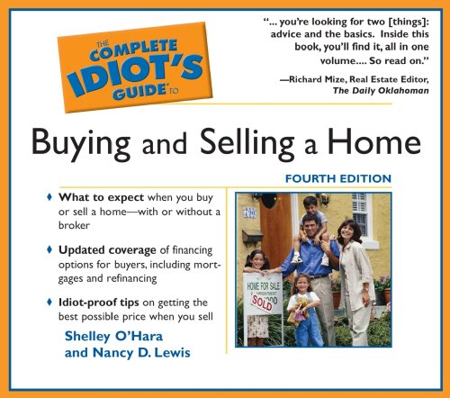 The Complete Idiot's Guide To Buying and Selling a Home (Complete Idiot's Guides): Shelley ...