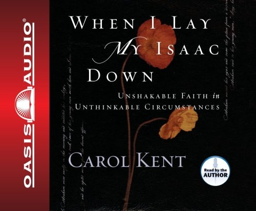 When I Lay My Isaac Down (1589268849) by Carol Kent