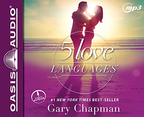 The 5 Love Languages: The Secret to Love That Lasts: Gary Chapman