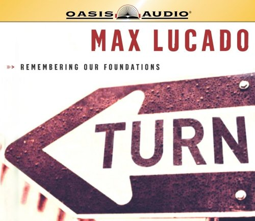Turn: Remembering Our Foundations (1589269160) by Lucado, Max