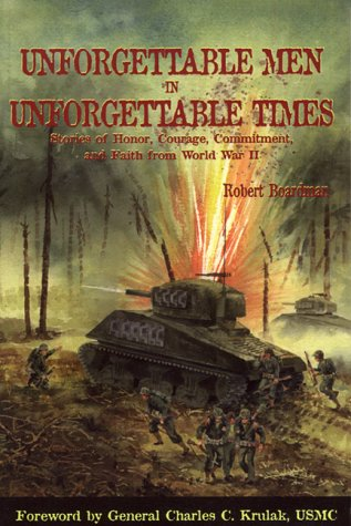 Unforgettable Men in Unforgettable Times (9781589300019) by Bob Boardman; Robert Boardman
