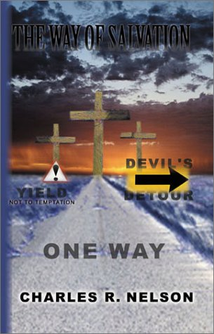 The Way of Salvation (9781589300194) by Charles R. Nelson