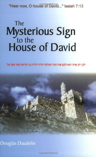 The Mysterious Sign to the House of David.: Daudelin, Douglas.