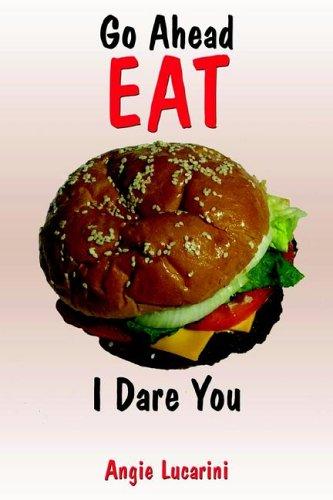 9781589301528: Go Ahead EAT: I Dare You