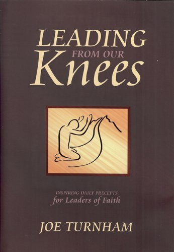 9781589302327: Leading From Our Knees: Inspiring Daily Precepts for Leaders of Faith