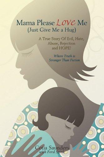 Mama Please Love Me (Just Give Me a Hug): Cotia Saunders