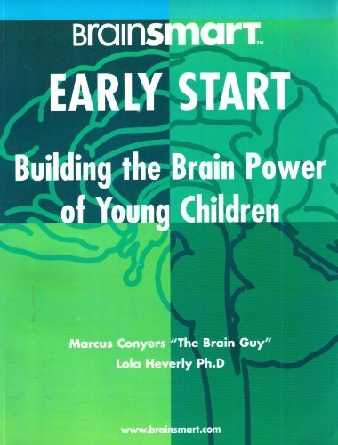 BrainSMART Early Start: Building the Brain Power of Young Children: Conyers, Marcus, Heverly, Lola
