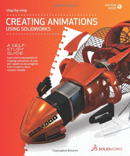 9781589340336: 2012 Creating Animations Using SolidWorks Step-by-Step