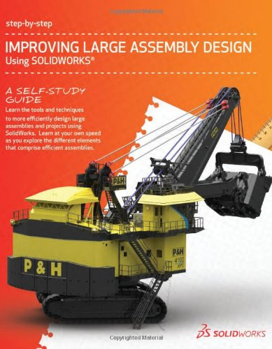 9781589340350: 2012 Improving Large Assembly Design Using SolidWorks