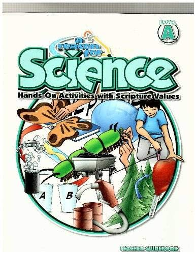 9781589382084: A Reason for Science -Hands on Activities with Scripture Values, Level A-teacher Guidebook
