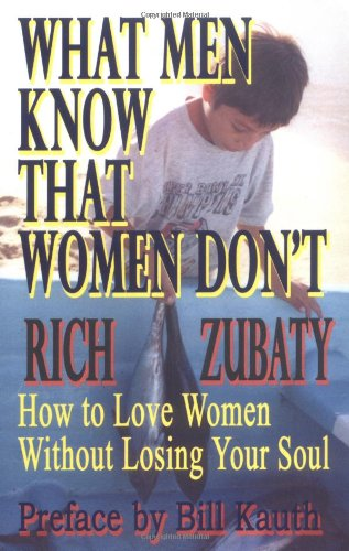 9781589390393: What Men Know That Women Don't: How to Love Women Without Losing Your Soul