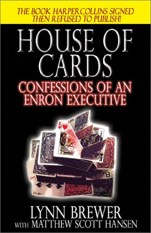9781589392489: House of Cards: Confessions of an Enron Executive