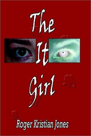 The It Girl: Jones, Roger Kristian