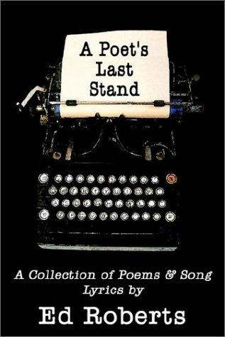 A Poet's Last Stand: Roberts, Ed