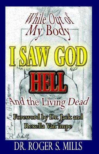 9781589393547: While Out of My Body, I Saw God, Hell and the Living Dead!