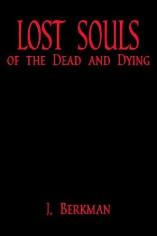 9781589393653: Lost Souls of the Dead and Dying