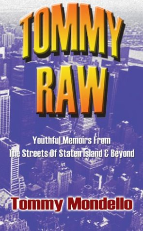 9781589394117: Tommy Raw: Youthful Memoirs from the Streets of Staten Island and Beyond