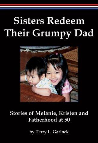 Sisters Redeem Their Grumpy Dad: Terry L. Garlock