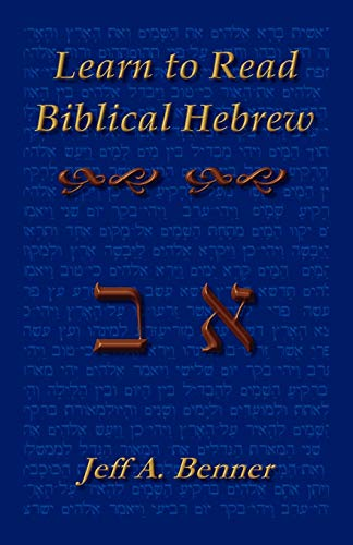 9781589395848: Learn to Read Biblical Hebrew: A Guide To Learning The Hebrew Alphabet, Vocabulary And Sentence Structure Of The Hebrew Bible